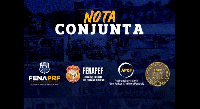 Nota Conjunta – Entidades Representativas da PF e PRF